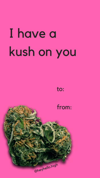 I have a kush on you - HeyHelloHigh Valentines Day Card