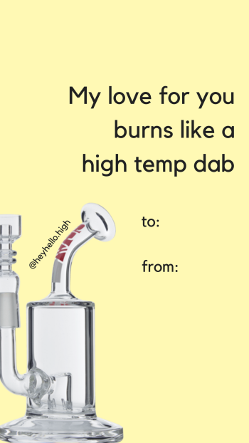My Love for You Burns Like a High Temp Dab - HeyHelloHigh Valentines Day Card