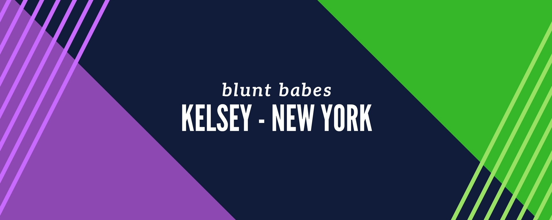 heyhellohigh-blunt-babes-kelsey-new-york-interview